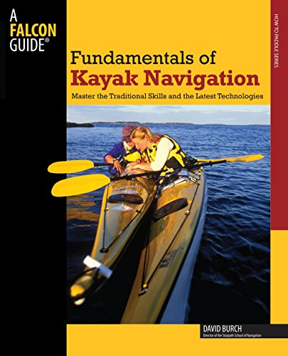 Fundamentals-of-Kayak-Navigation-4th-Master-the-Traditional-Skills-and-the-Latest-Technologies-How-to-Paddle-Series