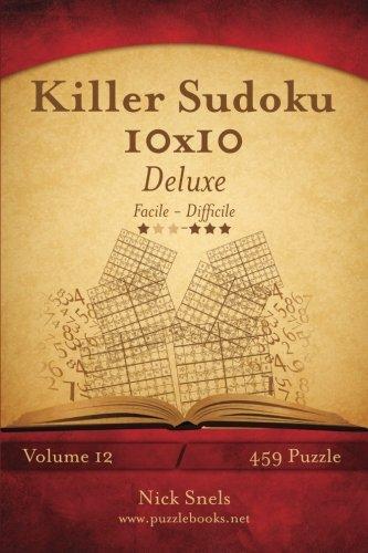 Download Killer Sudoku 10x10 Deluxe - Da Facile a Difficile - Volume 12 - 459 Puzzle (Italian Edition) pdf epub