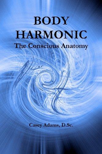Body Harmonic: The Conscious Anatomy