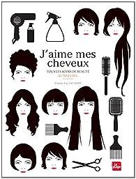 J'aime mes cheveux - Tous les soins de beauté au naturel par Elodie-Joy Jaubert