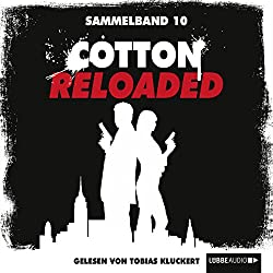 Cotton Reloaded: Sammelband 10 (Cotton Reloaded 28 - 30)