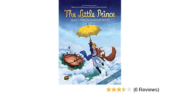 The Planet Of Wind Book 1 The Little Prince Dubos Delphine Elyum Studio 9780822594222 Amazon Com Books