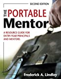 The Portable Mentor: A Resource Guide for Entry-Year Principals and Mentors (Volume 2)