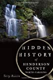 Hidden History of Henderson County, North Carolina, Terry Ruscin, 1626191298