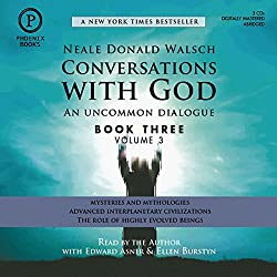 Conversations with God: An Uncommon Dialogue: Book 3, Volume 3