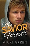 My Savior Forever, Vicki Green, 1490417796