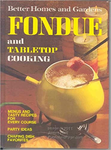 tasty homes and garden. Better Homes and Gardens Fondue Tabletop Cooking  Nancy Morton Joyce Trollope 9780696004919 Amazon com Books