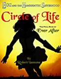 img - for Circle of Life [Book 8 of Ever After, an Egg and the Hameggattic Sisterhood novel] book / textbook / text book