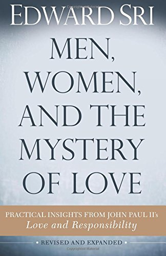Men, Women, and the Mystery of Love: Practical Insights from John Paul II