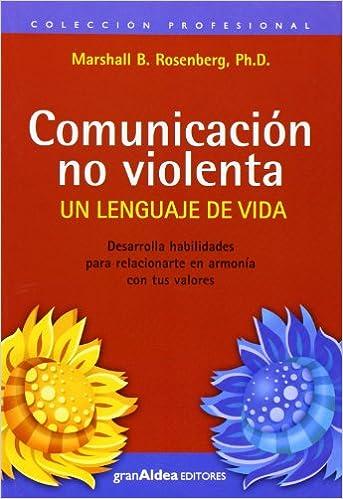 Comunicacion No Violenta: Un Lenguaje de Vida (Spanish Edition)