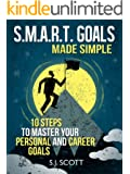 S.M.A.R.T. Goals Made Simple - 10 Steps to Master Your Personal and Career Goals (Productive Habits)