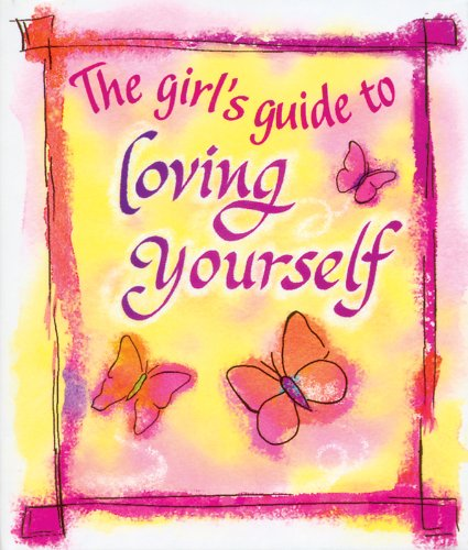 Download THE GIRL'S GUIDE TO LOVING YOURSELF pdf epub