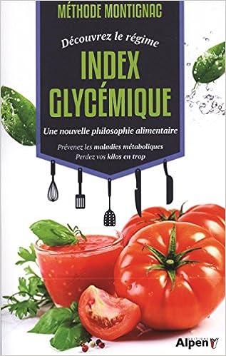 Lire Méthode Montignac, découvrez le régime index glycémique : Une nouvelle philosophie alimentaire. Prévenez les maladies métaboliques, perdez vos kilos en trop pdf, epub