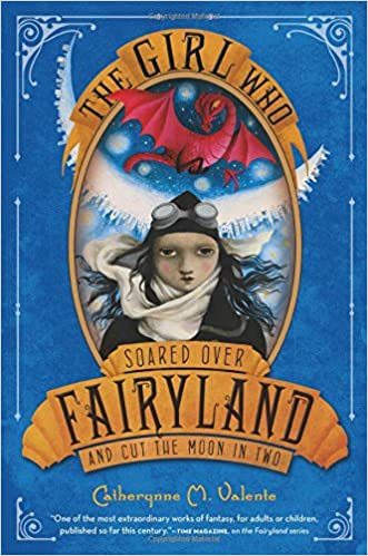 Image result for The Girl Who Soared Over Fairyland and Cut the Moon in Two by Catherynne M Valente