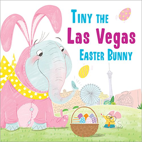 Download Tiny the Las Vegas Easter Bunny (Tiny the Easter Bunny) pdf epub