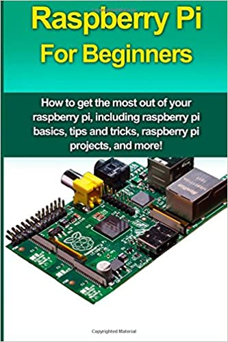 Google books téléchargement complet Raspberry Pi For Beginners: How to get the most out of your raspberry pi, including raspberry pi basics, tips and tricks, raspberry pi projects, and more! (Littérature Française) iBook