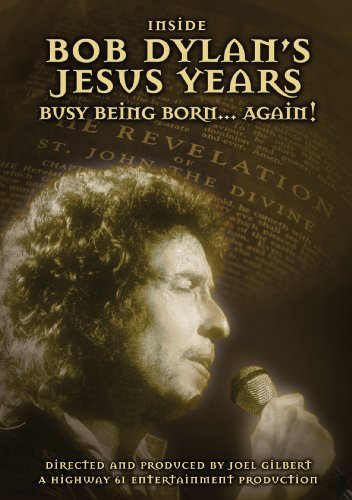 DVD : Bob Dylan - Inside Bob Dylan's Jesus Years: Busy Being Born...Again (DVD)