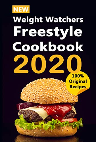 New Weight Watchers Freestyle Cookbook 2020: Quick and Easy Freestyle Recipes For The New MyWW 2020 Plan