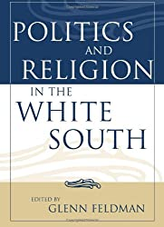 Politics and Religion in the White South (Religion In The South)