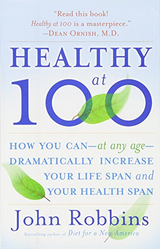 Healthy at 100: The Scientifically Proven Secrets of the World