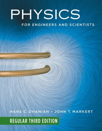 Physics for Engineers and Scientists (Regular Third Edition) (Chapters 1-36)