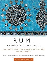 Rumi: Bridge to the Soul: Journeys into the Music and Silence of the Heart by Barks, Coleman (2007) Hardcover
