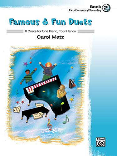 Famous & Fun Duets, Bk 2: 6 Duets for One Piano, Four ()