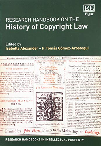 Research Handbook on the History of Copyright Law (Research Handbooks in Intellectual Property) (History Of Copyright Law In The Us)