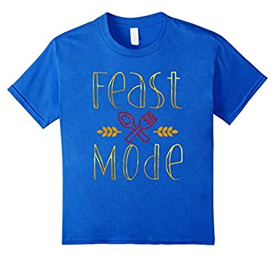 Feast Mode T-Shirt Funny Thanksgiving Party Gift
