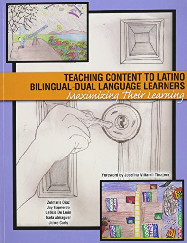 Teaching Content to Latino Bilingual-Dual Language Learners: Maximizing Their Learning