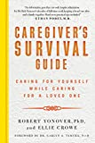 Product review for Caregiver's Survival Guide: Caring for Yourself While Caring for a Loved One