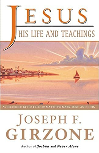 Jesus, His Life and Teachings: As Told to Matthew, Mark, Luke, and John by Joseph F. Girzone (2000-04-18)