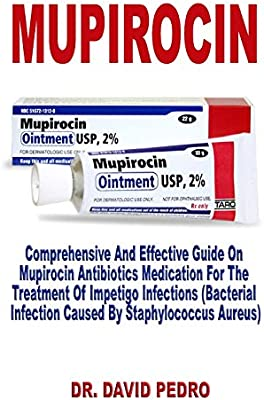 Mupirocin: Comprehensive and Effective Guide on Mupirocin