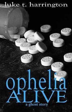 Ophelia, Alive