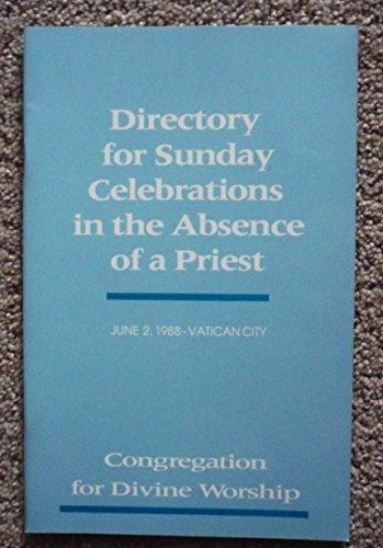 Directory for Sunday Celebrations in the Absence of a Priest: June 2, 1988-Vatican City by Congragation for Divine Worship - Directory The Garden Mall