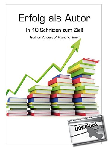 Erfolg als Autor - In 10 Schritten zum Ziel! (XXL-Reihe, Die hochwertige Hardcover-Produktion in DIN A4)