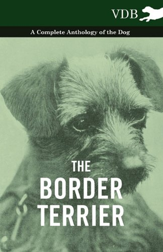 The Border Terrier - A Complete Anthology of the Dog - pdf epub