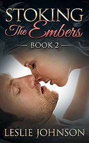 Stoking the Embers - Book 2: (Romantic Suspense)