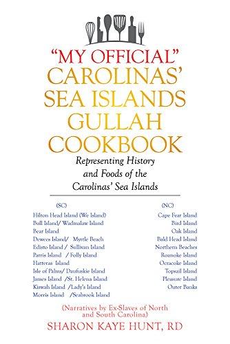 """My Official"" Carolinas' Sea Islands Gullah Cookbook: Representing History and Foods of the  Carolinas' Sea - Sharon Rd"