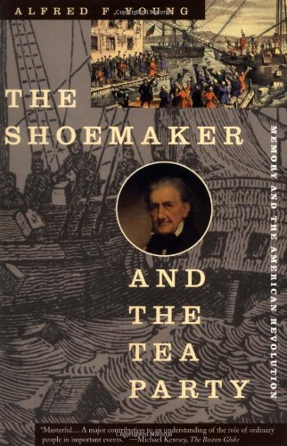 The Shoemaker and the Tea Party: Memory and the American (Party City Ma)