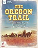 img - for The Oregon Trail: The Journey Across the Country From Lewis and Clark to the Transcontinental Railroad With 25 Projects (Build It Yourself) book / textbook / text book