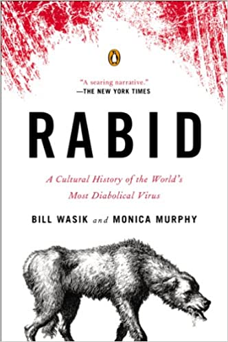 Amazon rabid a cultural history of the worlds most amazon rabid a cultural history of the worlds most diabolical virus ebook bill wasik monica murphy kindle store fandeluxe PDF