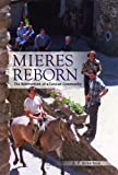 Mieres Reborn : The Reinvention of a Catalan Community, Phillips, Kendall R. and Reyes, G. Mitchell, 0817317430