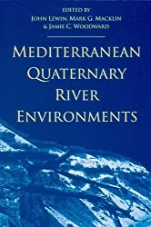Mediterranean Quaternary River Environments: Proceedings of an International Conference, September 1992