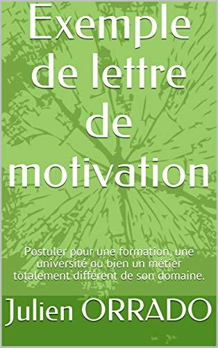 Amazon Com Exemple De Lettre De Motivation Postuler Pour