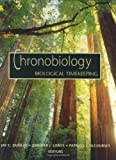 Chronobiology: Biological Timekeeping 1st (first) Edition by Dunlap, Jay C. published by Sinauer Associates (2003)