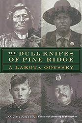 The Dull Knifes of Pine Ridge: A Lakota Odyssey