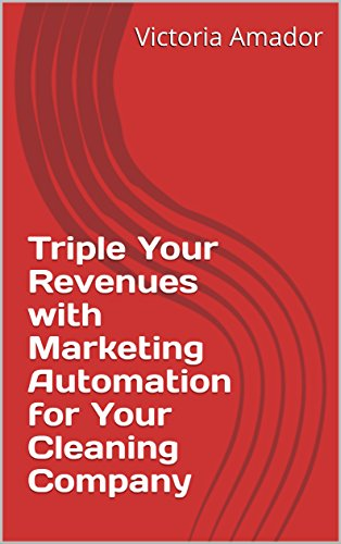 triple-your-revenues-with-marketing-automation-for-your-cleaning-company