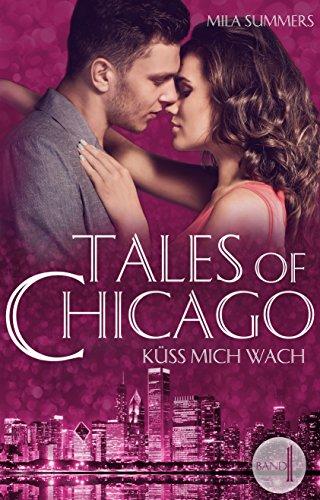 kuss mich wach liebesroman tales of chicago 1 german edition