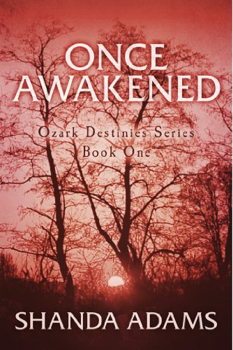 Book: Once Awakened - Ozark Destinies Series Book One by Shanda Adams